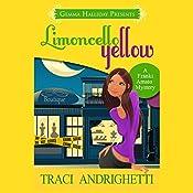 Limoncello Yellow: Franki Amato Mysteries, Book 1 | Traci Andrighetti