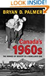 Canada's 1960s: The Ironies of Identi...