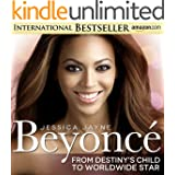 Beyoncé Biography...From Destiny's Child to Worldwide Star: The True Story of a Sex Goddess