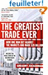 The Greatest Trade Ever: How One Man...