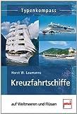 Horst W. Laumanns: Kreuzfahrtschiffe: auf Weltmeeren und Flüssen (Typenkompass)