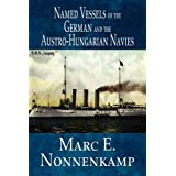 Named Vessels of the German and the Austro-Hungarian Naviesby Marc E. Nonnenkamp
