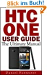 HTC One User Guide: The Ultimate HTC...
