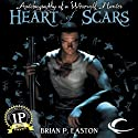 Heart of Scars: Autobiography of a Werewolf Hunter, Book 2 Audiobook by Brian P. Easton Narrated by Basil Sands