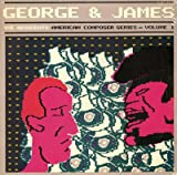 George & James: American Composers Series Volume 1