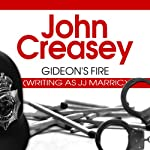 Gideon's Fire: Gideon of Scotland Yard, Book 7 (       UNABRIDGED) by John Creasey Narrated by Hugh Kermode