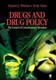 img - for Drugs and Drug Policy: The Control of Consciousness Alteration by Mosher, Clayton, Akins, Scott (2006) Paperback book / textbook / text book