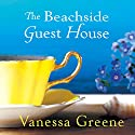 The Beachside Guest House Audiobook by Vanessa Greene Narrated by Victoria Fox