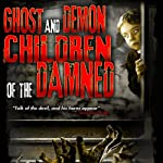 Ghost and Demon Children of the Damned   William Burke