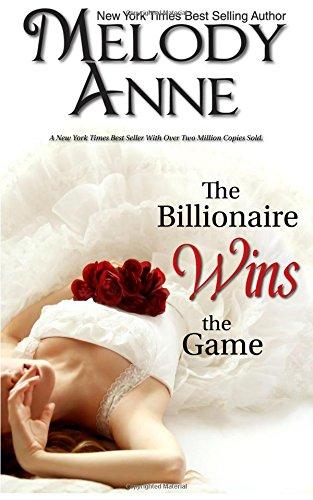 The Billionaire Wins the Game  Billionaire Bachelors, Anne, Melody