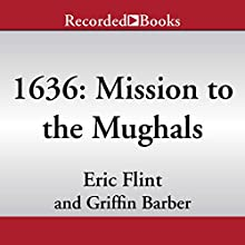 1636: Mission to the Mughals Audiobook by Eric Flint, Griffin Barber Narrated by George Guidall