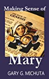 Making Sense of Mary