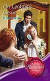 His Lordship's Desire (Super Historical Romance) (Super Historical Romance) (026385535X) by Joan Wolf
