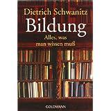 """Bildung - Alles, was man wissen mu�von """"Dietrich Schwanitz"""""""