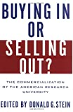 img - for Buying In or Selling Out?: The Commercialization of the American Research University book / textbook / text book