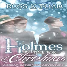 Holmes in Time for Christmas (       UNABRIDGED) by Ross K Foad Narrated by Martyn Clements