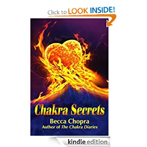 Free Kindle Book: Chakra Secrets, by Becca Chopra. Publisher: Creative Counsel (August 13, 2012)