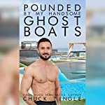 Pounded by My Handsome Ghost Boats | Chuck Tingle