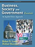 Business, Society and Government Essentials: An Applied Ethics Approach