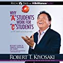 Why 'A' Students Work for 'C' Students and 'B' Students Work for the Government: Rich Dad's Guide to Financial Education for Parents (       UNABRIDGED) by Robert T. Kiyosaki Narrated by Tim Wheeler