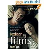 Filmjahr 2006. Lexikon des internationalen Films: Das komplette Angebot in Kino, Fernsehen, auf Video und DVD