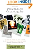 Preventing Catastrophe: The Use and Misuse of Intelligence in Efforts to Halt the Proliferation of Weapons of Mass Destruction (Stanford Security Studies)