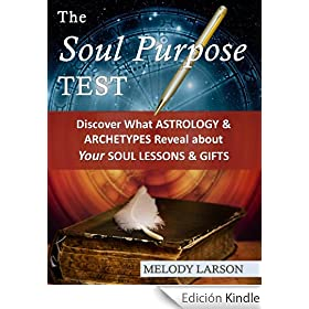 The Soul Purpose Test: Discover What Astrology and Archetypes Reveal about Your Soul Lessons and Gifts (English Edition)