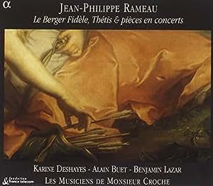 , Jean-Philippe Rameau, Alain Buet, Les Musiciens de Monsieur Croche