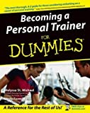 img - for Becoming a Personal Trainer for Dummies by Melyssa St. Michael (2004-09-24) book / textbook / text book