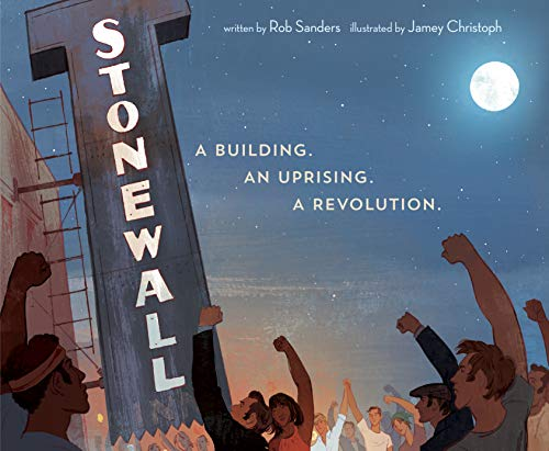 Stonewall A Building. An Uprising. A Revolution [Sanders, Rob] (Tapa Dura)