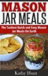 Mason Jar Meals: Quick and Easy Mason...