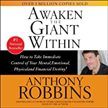 Awaken the Giant Within | Livre audio Auteur(s) : Anthony Robbins Narrateur(s) : Anthony Robbins