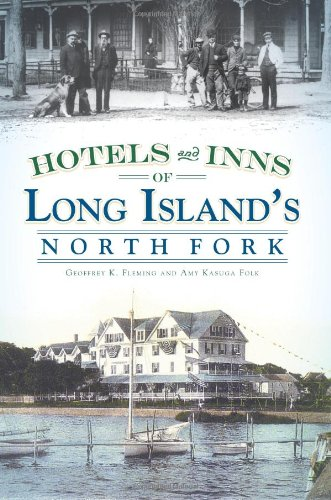Hotels and Inns of Long Island's North Fork (NY) (Vintage Images)