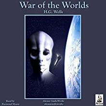 The War of the Worlds (       UNABRIDGED) by H. G. Wells Narrated by Raymond Hearn