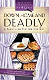 img - for Down Home And Deadly: Sleuthing Sisters Mystery (Heartsong Presents Mysteries) book / textbook / text book