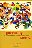 Governing Sound: The Cultural Politics of Trinidad's Carnival Musics (Chicago Studies in Ethnomusicology)