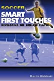 img - for Soccer:Smart First Touches - Developing the Skillful Player book / textbook / text book