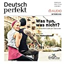 Deutsch perfekt Audio. 10/2016: Deutsch lernen Audio - Was tun, was nicht? Audiobook by  div. Narrated by  div.