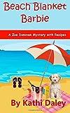 Kathi Daley Beach Blanket Barbie (Zoe Donovan Mystery Book 6)