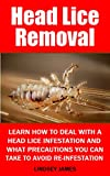 Head Lice Removal: Learn how to deal with a head lice infestation and what precautions you can take to prevent re-infestation