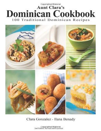 Aunt Clara's Dominican Cookbook by Clara Gonzalez, Ilana Benady
