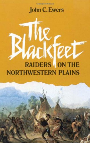 The Blackfeet: Raiders On The Northwestern Plains (The Civilization Of The American Indian Series) front-835110