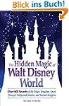 The Hidden Magic of Walt Disney World...
