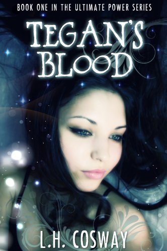 Tegan's Blood (The Ultimate Power Series #1) by L.H. Cosway
