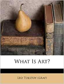 What Is Art Leo Tolstoy Graf 9781175205490 Amazon
