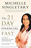 img - for The 21-Day Financial Fast: Your Path to Financial Peace and Freedom by Singletary, Michelle (2014) Paperback book / textbook / text book