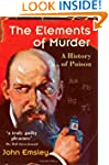 The Elements of Murder: A History of...