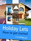 Holiday lets How to get started