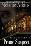 Prime Suspect (New Orleans Detectives Book 2)