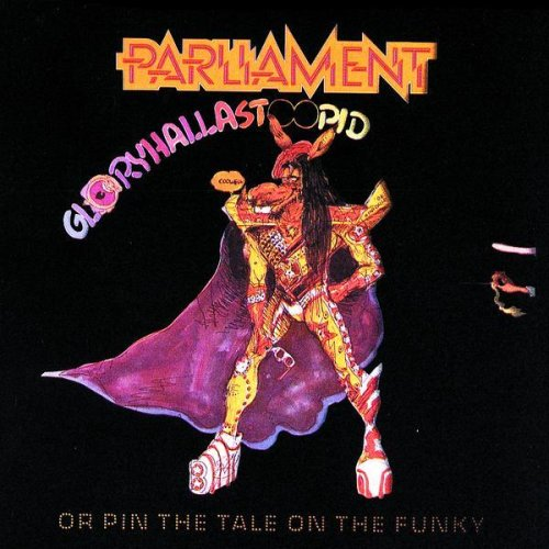 PARLIAMENT - Gloryhallastoopid (Or Pin The Tail On The Funky) - Zortam Music